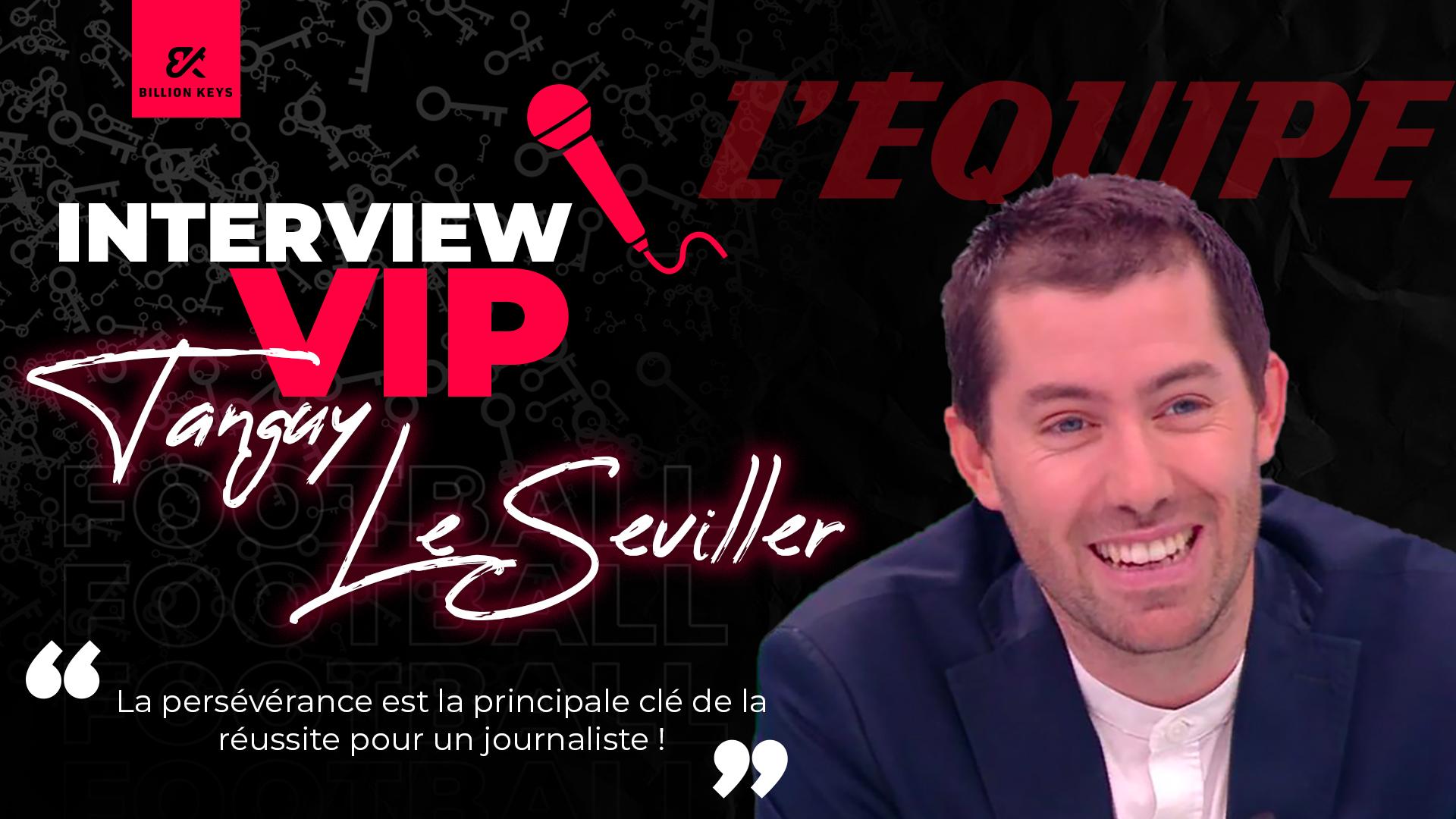 Tanguy Le Seviller - journaliste- interview